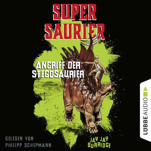 Hoerbuch Angriff der Stegosaurier - Supersaurier 2 - Jay Jay Burridge - Philipp Schepmann