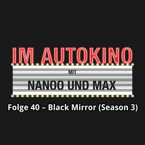 "Hoerbuch Im Autokino, Folge 40: Black Mirror (Season 3) - Max ""Rockstah"" Nachtsheim - Max ""Rockstah"" Nachtsheim"