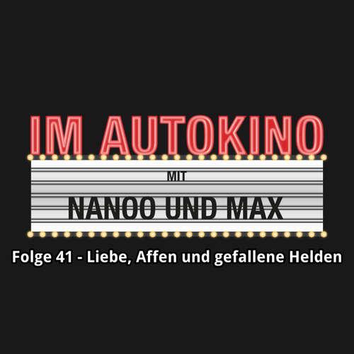 """Hoerbuch Im Autokino, Folge 41: Liebe, Affen und gefallene Helden - Max """"Rockstah"""" Nachtsheim - Max """"Rockstah"""" Nachtsheim"""