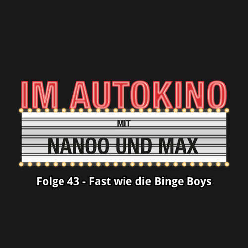 """Hoerbuch Im Autokino, Folge 43: Fast wie die Binge Boys - Max """"Rockstah"""" Nachtsheim - Max """"Rockstah"""" Nachtsheim"""