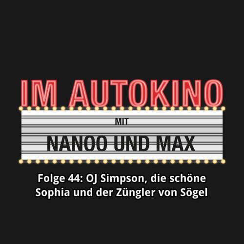"""Hoerbuch Im Autokino, Folge 44: O.J. Simpson, die schöne Sophia und der Züngler von Sögel - Max """"Rockstah"""" Nachtsheim - Max """"Rockstah"""" Nachtsheim"""