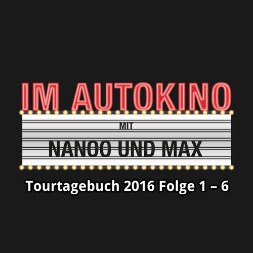 """Hoerbuch Im Autokino, Im Autokino Tourtagebuch 2016 Folge 1-6 - Max """"Rockstah"""" Nachtsheim - Max """"Rockstah"""" Nachtsheim"""