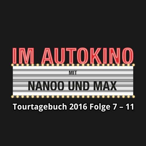 Im Autokino, Im Autokino Tourtagebuch 2016 Folge 7-11