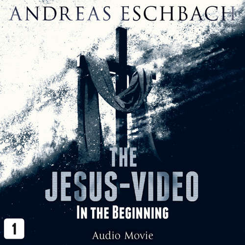 Audiobook The Jesus-Video, Episode 1: In the Beginning (Audio Movie) - Andreas Eschbach - David Rintoul