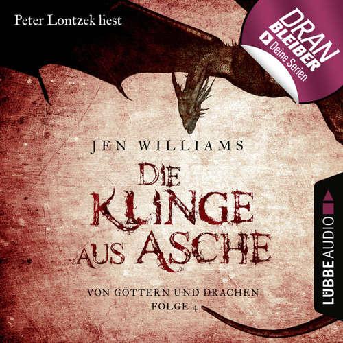 Hoerbuch Die Klinge aus Asche - Die Kupfer Fantasy Reihe - Von Göttern und Drachen 4 - Jen Williams - Peter Lontzek
