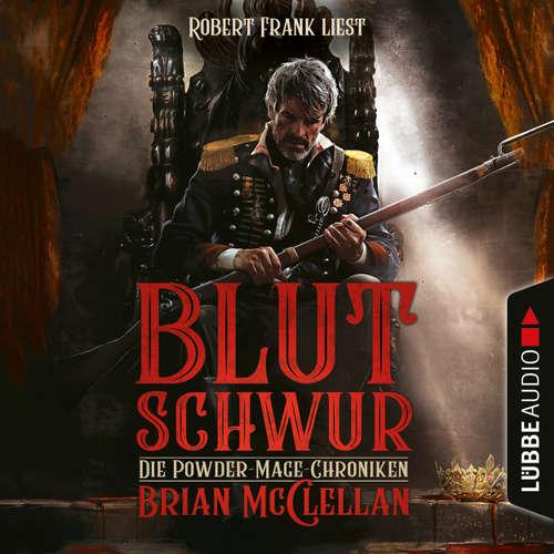 Hoerbuch Blutschwur - Die Powder-Mage-Chroniken 1 - Brian McClellan - Robert Frank