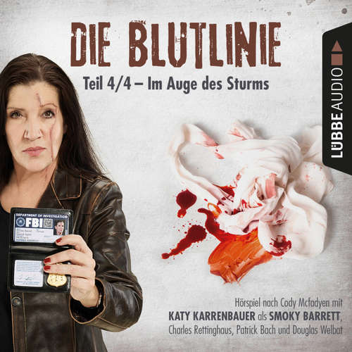 Hoerbuch Die Blutlinie, Folge 4: Im Auge des Sturms - Cody Mcfadyen - Katy Karrenbauer
