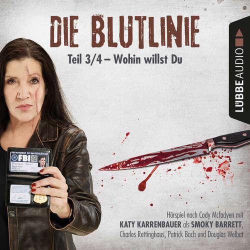 Hoerbuch Die Blutlinie, Folge 3: Wohin willst du? - Cody Mcfadyen - Katy Karrenbauer