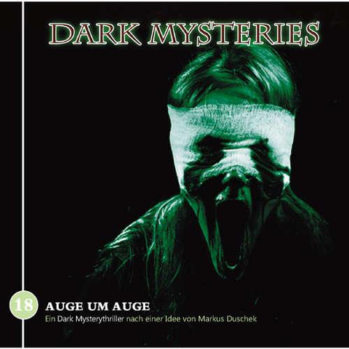 Hoerbuch Dark Mysteries, Folge 18: Auge um Auge - Markus Duschek - Peter Lontzek