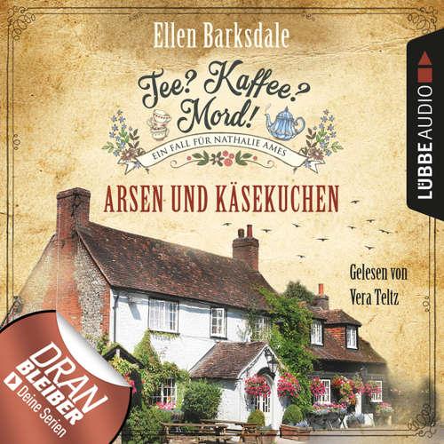 Hoerbuch Nathalie Ames ermittelt - Tee? Kaffee? Mord!, Folge 7: Arsen und Käsekuchen - Ellen Barksdale - Vera Teltz