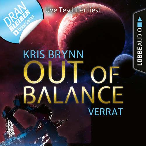 Hoerbuch Fallen Universe, Folge 2: Out of Balance - Verrat - Kris Brynn - Uve Teschner