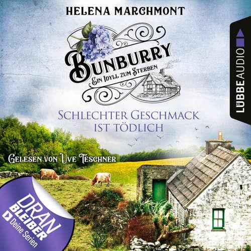 Hoerbuch Schlechter Geschmack ist tödlich - Ein Idyll zum Sterben - Ein englischer Cosy-Krimi - Bunburry, Folge 3 - Helena Marchmont - Uve Teschner