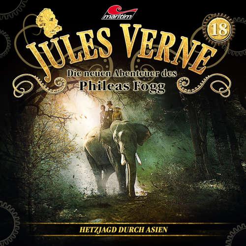 Hoerbuch Jules Verne, Die neuen Abenteuer des Phileas Fogg, Folge 18: Hetzjagd durch Asien - Markus Topf - Christian Brückner