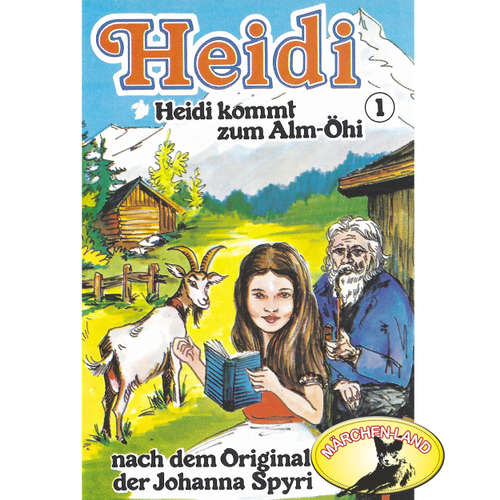 Heidi, Folge 1: Heidi kommt zum Alm-Öhi
