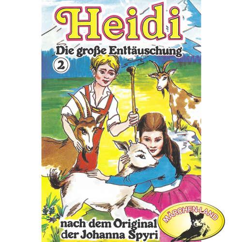 Hoerbuch Heidi, Folge 2: Die große Enttäuschung - Johanna Spyri - Scarlet Lubowski