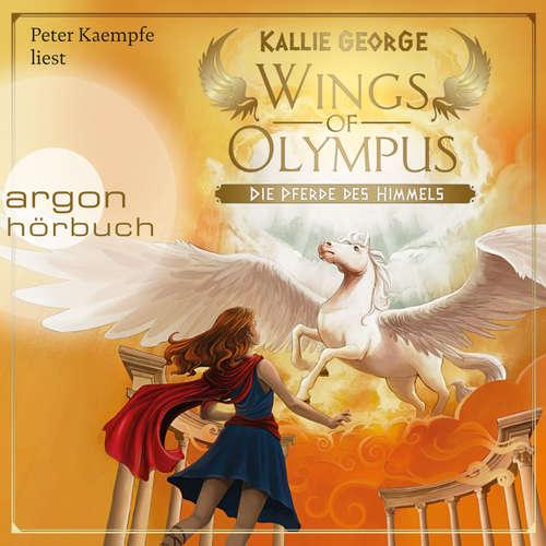Hoerbuch Wings of Olympus - Die Pferde des Himmels - Kallie George - Peter Kaempfe