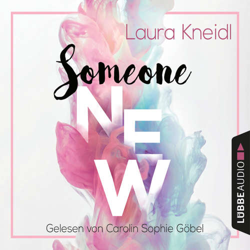 Audiobook Someone New - Laura Kneidl - Carolin Sophie Göbel