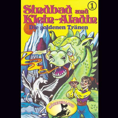 Hoerbuch Sindbad und Klein-Aladin, Folge 1: Die goldenen Tränen - Rolf Ell - Manou Lubowski