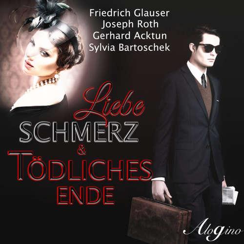 Hoerbuch Liebe, Schmerz & tödliches Ende - Friedrich Glauser - Gerhard Acktun