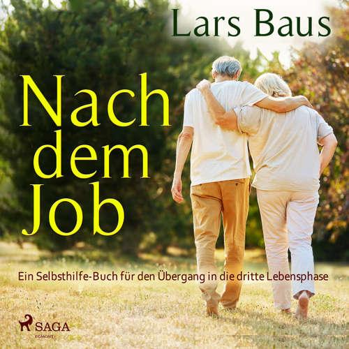 Nach dem Job - Ein Selbsthilfe-Buch für den Übergang in die dritte Lebensphase
