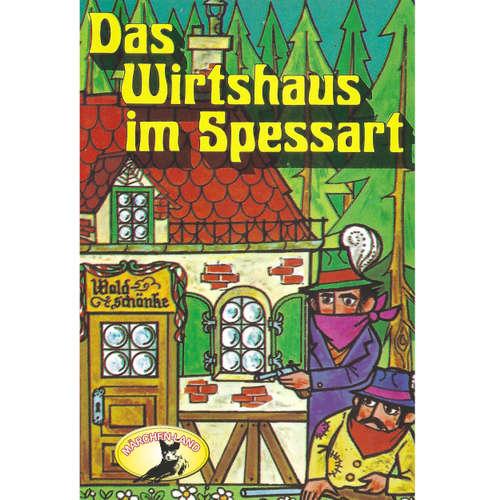 Hoerbuch Wilhelm Hauff, Das Wirtshaus im Spessart - Wilhelm Hauff - Ensemble des Volkestheaters Berlin
