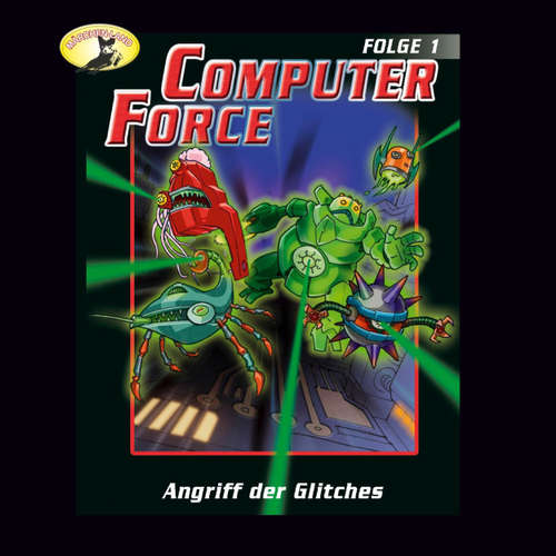 Computer Force, Folge 1: Angriff der Glitches