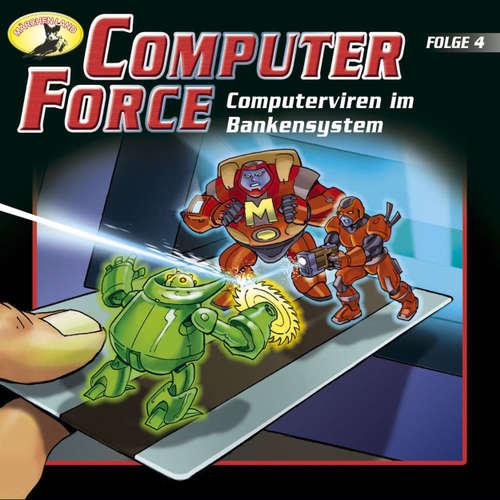 Hoerbuch Computer Force, Folge 4: Computerviren im Bankensystem - Andreas Cämmerer - Cristoph Jablonka