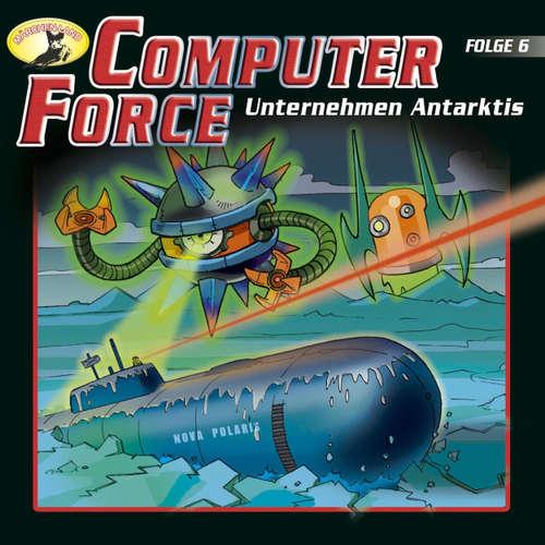 Hoerbuch Computer Force, Folge 6: Unternehmen Antarktis - Andreas Cämmerer - Cristoph Jablonka