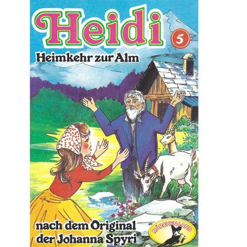Hoerbuch Heidi, Folge 5: Heimkehr auf die Alm - Johanna Spyri - Scarlet Lubowski
