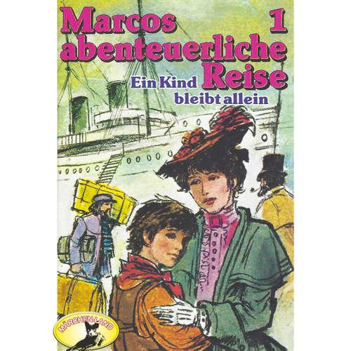 Hoerbuch Marcos abenteuerliche Reise, Folge 1: Ein Kind bleibt allein - Edmondo de Amicis - Manou Lubowski