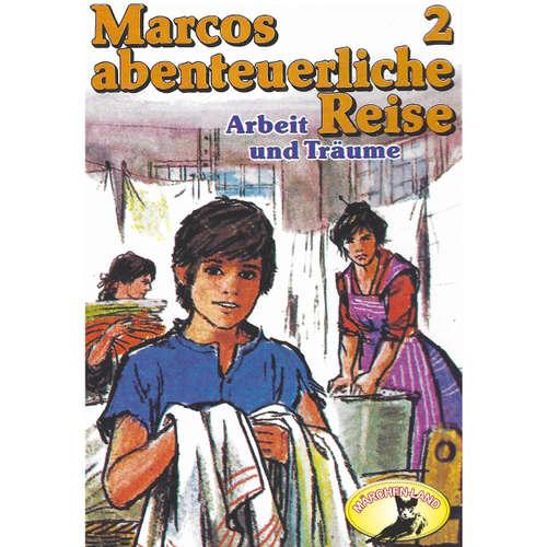Marcos abenteuerliche Reise, Folge 2: Arbeit und Träume
