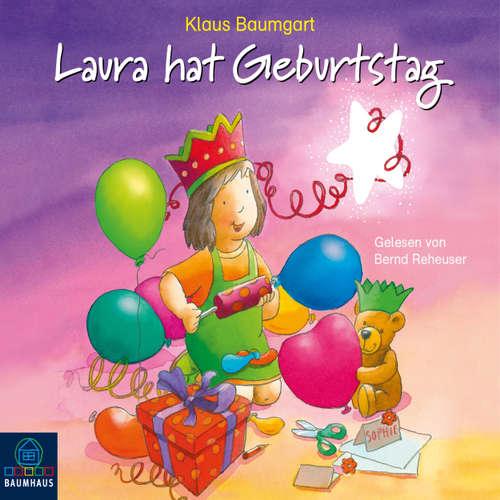 Hoerbuch Laura hat Geburtstag - Lauras Stern 10 - Klaus Baumgart - Bernd Reheuser