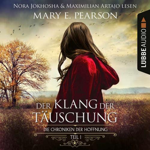 Hoerbuch Der Klang der Täuschung - Die Chroniken der Hoffnung, Teil 1 - Mary E. Pearson - Nora Jokhosha