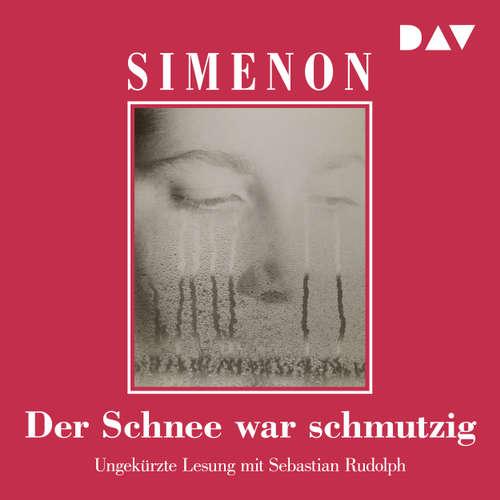Hoerbuch Der Schnee war schmutzig - Georges Simenon - Sebastian Rudolph