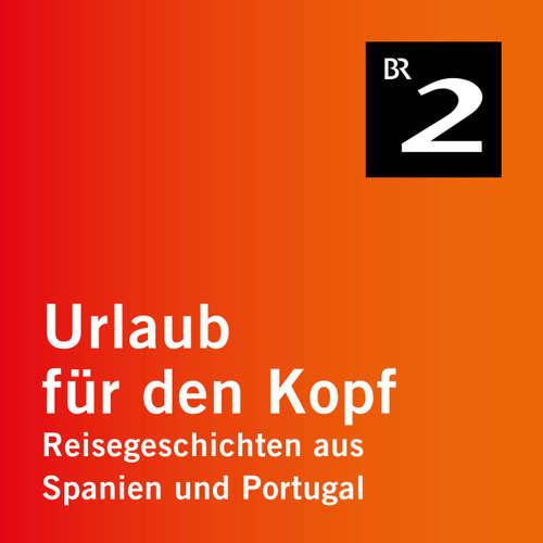 Hoerbuch Andalusien - Goldsuche in den Minas de Riotinto - Urlaub für den Kopf - Reisegeschichten aus Spanien und Portugal, Teil 21 - Moritz Holfelder - Moritz Holfelder