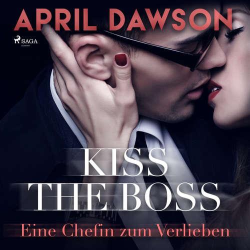 Kiss the Boss - Eine Chefin zum Verlieben - Boss-Reihe, Band 4