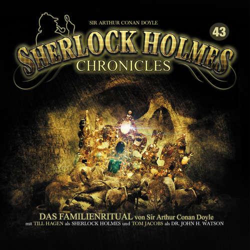Hoerbuch Sherlock Holmes Chronicles, Folge 43: Das Familienritual - Arthur Conan Doyle - Tom Jacobs