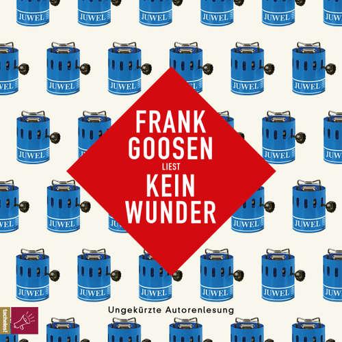 Hoerbuch Kein Wunder - Frank Goosen - Frank Goosen
