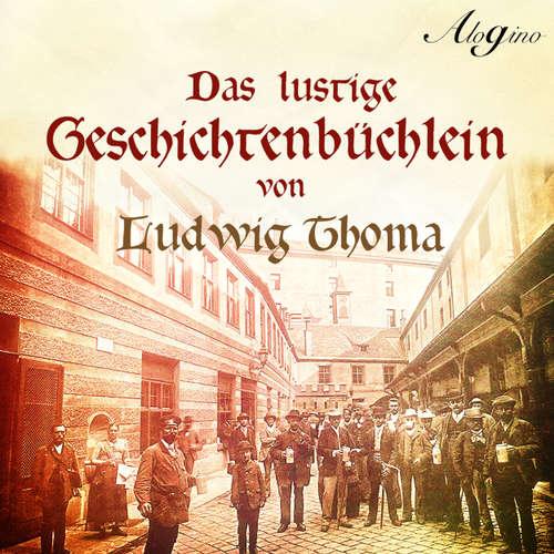 Hoerbuch Das lustige Geschichtenbüchlein (Hörspiel) - Ludwig Thoma - Henk Flemming