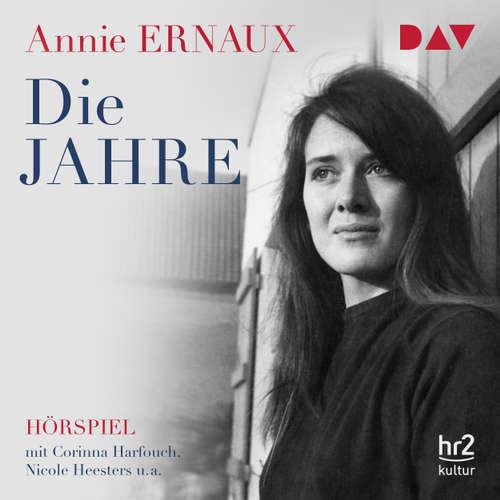 Hoerbuch Die Jahre (Hörspiel) - Annie Ernaux - Corinna Harfouch