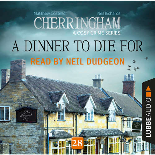 Audiobook A Dinner to Die For - Cherringham - A Cosy Crime Series: Mystery Shorts 28 - Matthew Costello - Neil Dudgeon