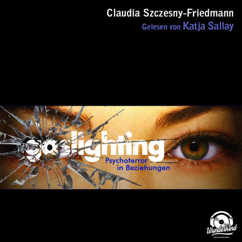 Audiobook Gaslighting - Claudia Szczesny-Friedmann - Katja Sallay