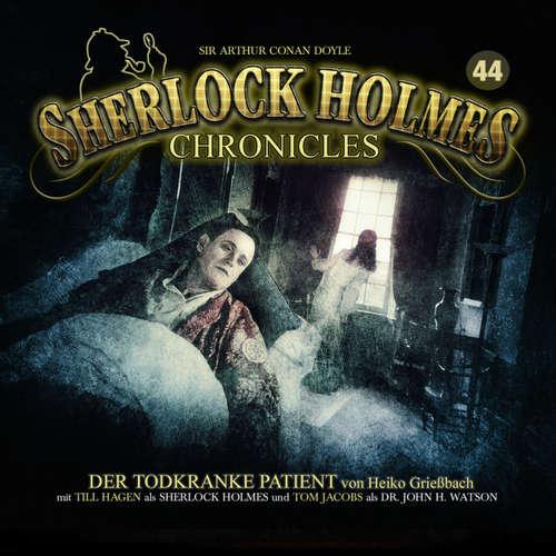 Hoerbuch Sherlock Holmes Chronicles, Folge 44: Der todkranke Patient - Heiko Grießbach - Tom Jacobs