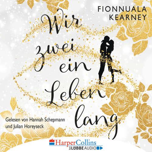 Hoerbuch Wir zwei ein Leben lang - Fionnuala Kearney - Hannah Schepmann