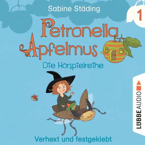 Hoerbuch Petronella Apfelmus - Die Hörspielreihe, Teil 1: Verhext und festgeklebt - Sabine Städing - Nana Spier