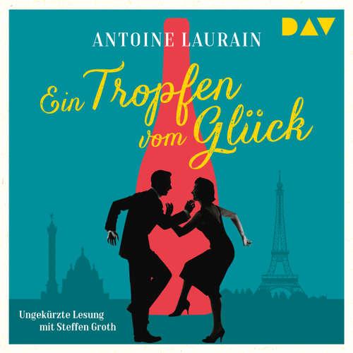 Hoerbuch Ein Tropfen vom Glück - Antoine Laurain - Steffen Groth
