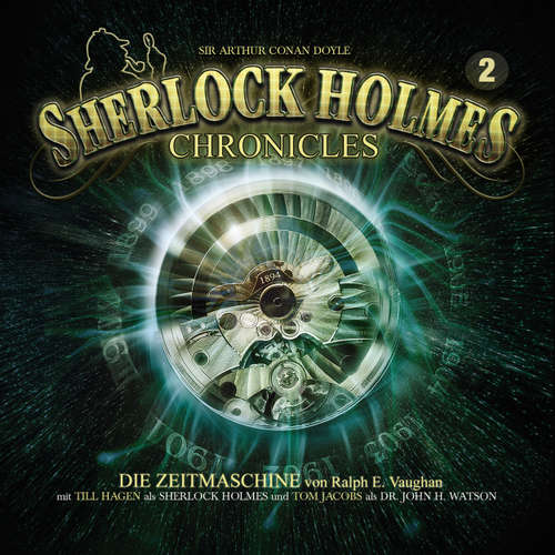 Hoerbuch Sherlock Holmes Chronicles, Folge 2: Die Zeitmaschine - Ralph E. Vaughan - Tom Jacobs