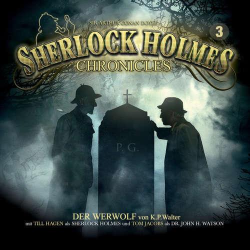 Hoerbuch Sherlock Holmes Chronicles, Folge 3: Der Werwolf - K. P. Walter - Tom Jacobs