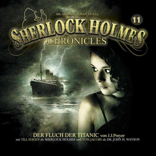 Hoerbuch Sherlock Holmes Chronicles, Folge 11: Der Fluch der Titanic - J. J. Preyer - Tom Jacobs
