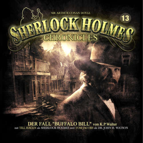 "Hoerbuch Sherlock Holmes Chronicles, Folge 13: Der Fall ""Buffalo Bill"" - K. P. Walter - Tom Jacobs"